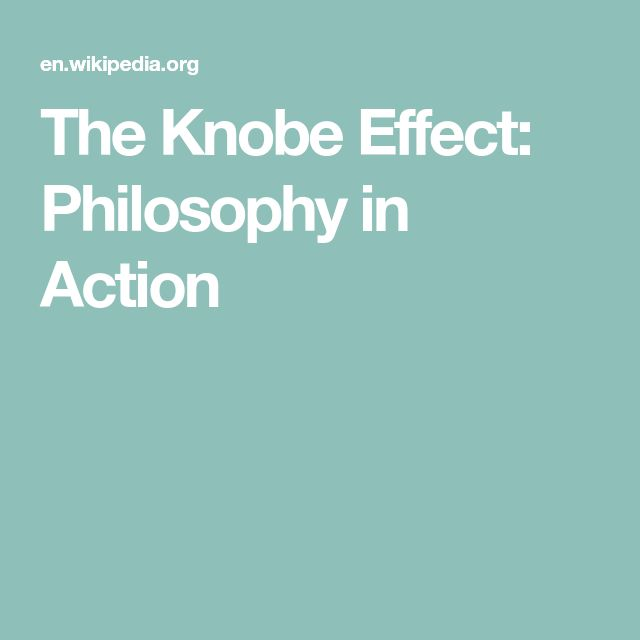 The Knobe Effect: Philosophy in Action