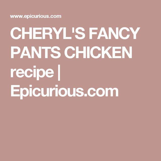 CHERYL'S FANCY PANTS CHICKEN recipe | Epicurious.com