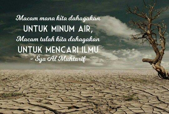 #dahaga #air #ilmu #syaalmuhtarif #quotes