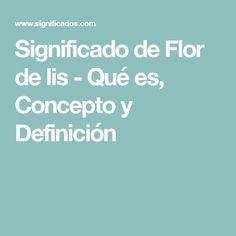Significado de Flor de lis - Qué es, Concepto y Definición