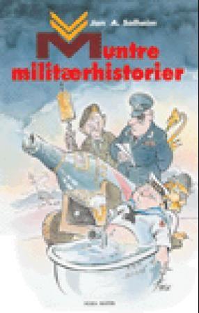 """""""Muntre militærhistorier"""" av Jan A. Solheim"""