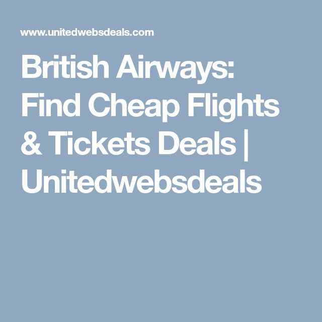 British Airways: Find Cheap Flights & Tickets Deals | Unitedwebsdeals