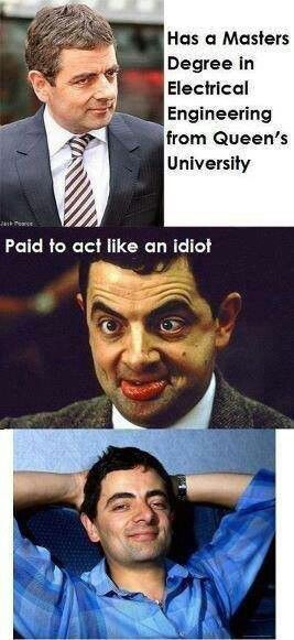 Mr Bean. He's a genius