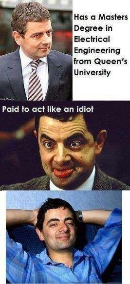Mr Bean. He's a genius