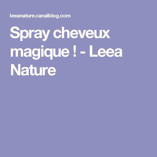Spray cheveux magique ! - Leea Nature