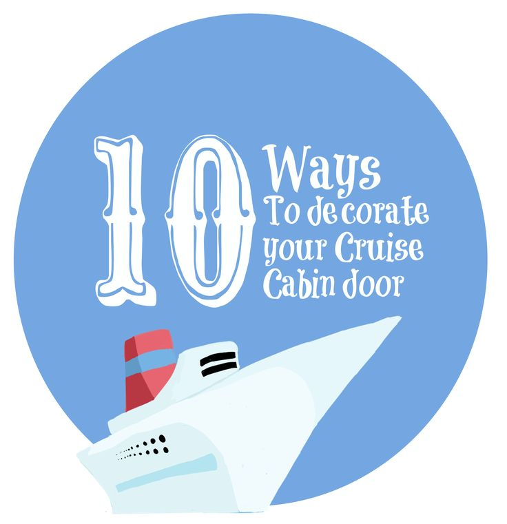 10 Ideas for Decorating your Cruise Cabin Door #SeasTheDay - Virtually Yours