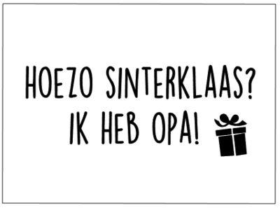 Hoezo Sinterklaas ? ik heb opa ( en Oma ! )