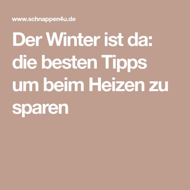 Der Winter ist da: die besten Tipps um beim Heizen zu sparen