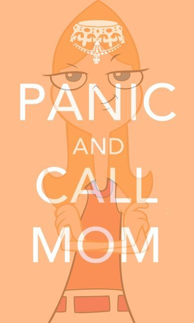 Phineas and ferb!: Panic, Phineasandferb, Quote, My Life, Keep Calm, Call Mom, Phineas And Ferb, Disney