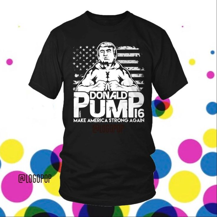 Donald Pump 2016 - Men's T-Shirt - Make American Strong Again - Vote - Election - Trump - The Donald - Gym Humor - Gains - logopop by logopop on Etsy