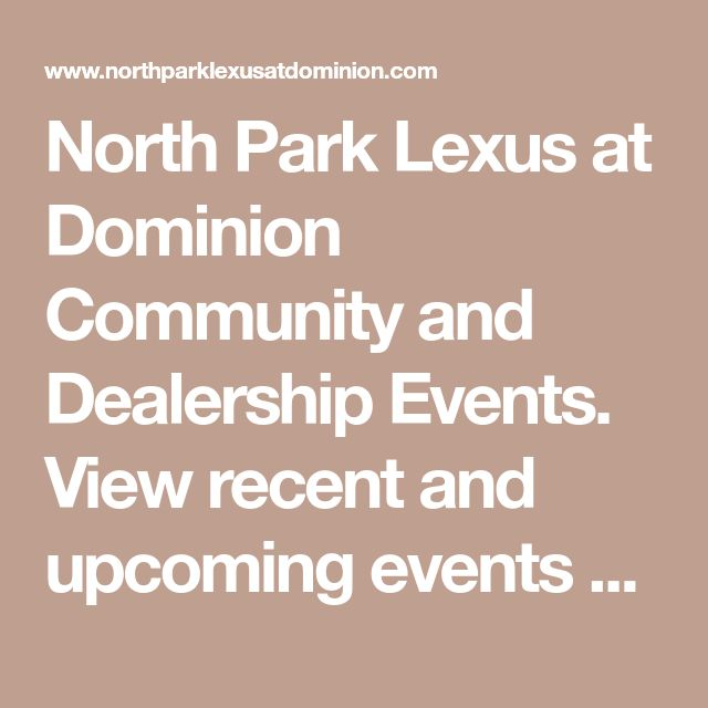 North Park Lexus at Dominion Community and Dealership Events. View recent and upcoming events at our San Antonio Lexus dealership and learn more about the Lexus at Dominion Community.