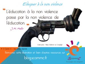« L'éducation à la non-violence passe par la non-violence de l'éducation. »  J. M. Muller
