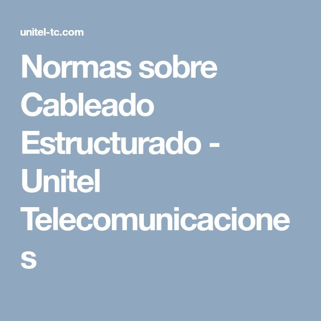 Normas sobre Cableado Estructurado - Unitel Telecomunicaciones