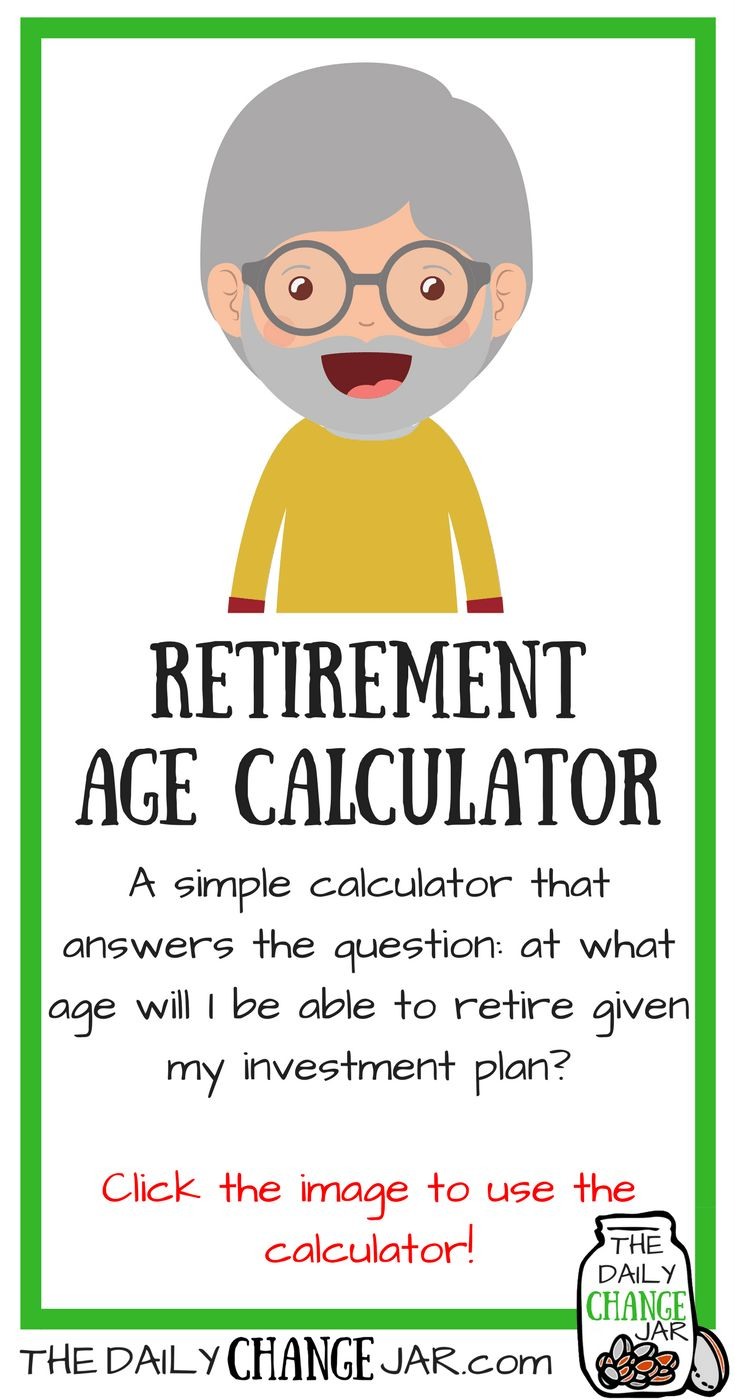 How much money do i need to retire calculator - Do You Know What Age You Can Retire At Use This Simple Calculator To Determine