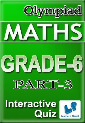 6-OLYMPIAD-MATHS-PART-3 Interactive quizzes & worksheets on Numbers for grade-6 Maths Olympiad students. Total Questions : 600+ Pattern of questions : Multiple Choice Questions   PRICE :- RS.61.00
