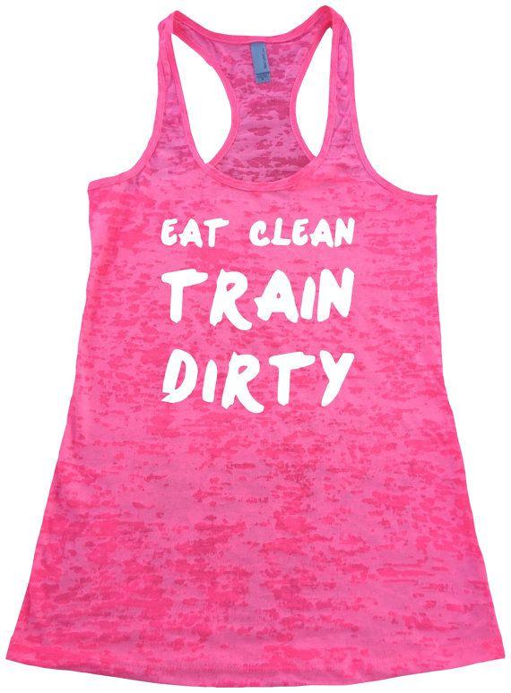 Eat Clean Train Dirty tank top. Womens Burnout Racerback Tanktop. Gym tank top. Workout tanks. Yoga Tank top. Exercise Tank Top. Workout tee