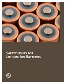 Lithium-ion batteries have enabled many technological advancements and continue to evolve.  However, some widely-publicized failures have raised concerns about their safety.  This white paper discusses the testing standards and safety of lithium-ion batteries. http://lms.ulknowledgeservices.com/common/ncsresponse.aspx?rendertext=hightechthoughtleadership#
