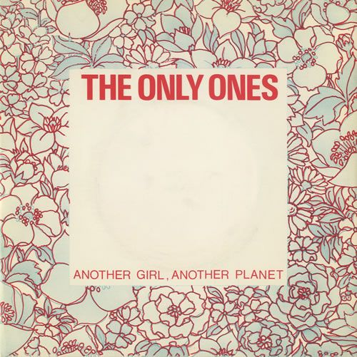 The Only Ones - Another Girl Another Planet.