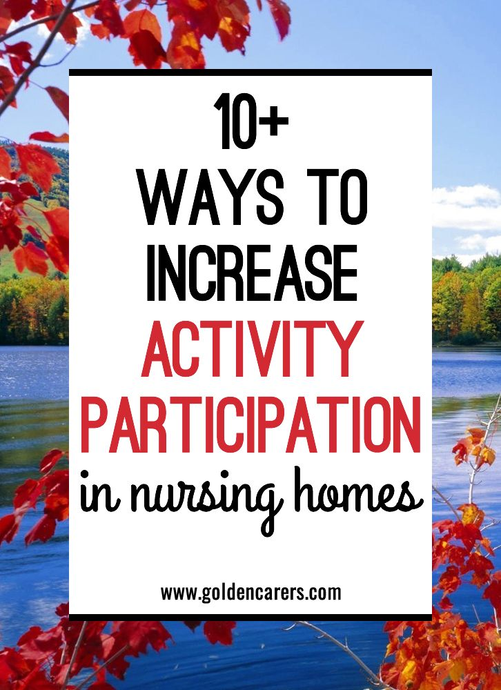 There is hardly anything more rewarding for activity coordinators than an increase in resident participation. Weeks of hard work are paid off!  It is even more gratifying to see a resident who repeatedly declines to join activities walk into the recreation area for a concert, game or to participate in a trivia or discussion group. Here are a few tips that may help improve participation rates at your facility. Some you may be using already, others you may not have tried for a while.