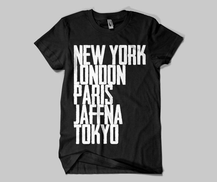 New York London Paris Jaffna Tokyo  http://tamiltees.com/