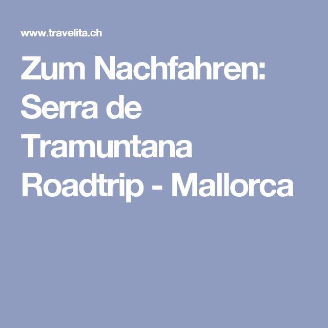 Zum Nachfahren: Serra de Tramuntana Roadtrip - Mallorca