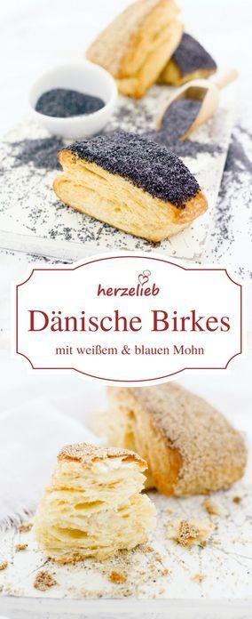 Birkes aus Dänemark werden oft Blätterteigbrötchen genannt - aber sie werden aus einem anderen Teig hergestellt. Es gibt sie mit weißem oder blauen Mohn - Das Brötchen kommt aus Dänemark, das Rezept ist auf herzelieb zu finden.