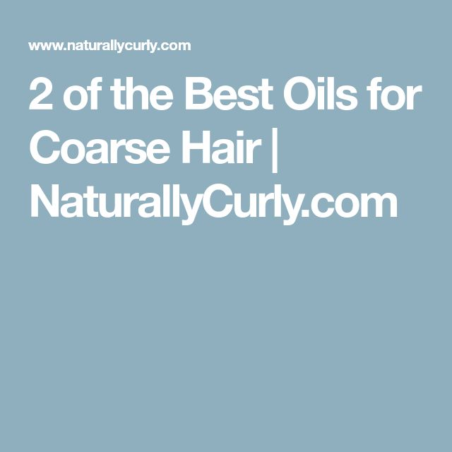 2 of the Best Oils for Coarse Hair | NaturallyCurly.com