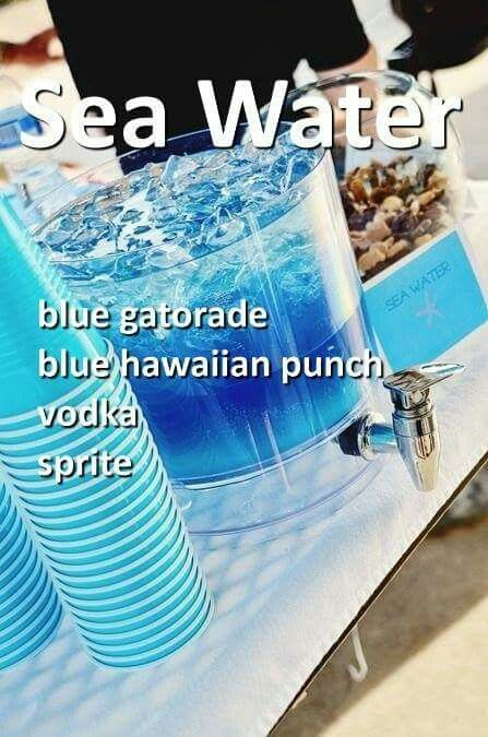 Sea Water Blue Drink- blue Gatorade, blue Hawaiian punch, and sprite (vodka optional)