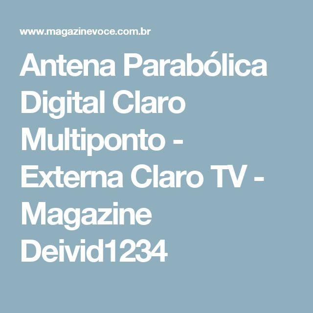 Antena Parabólica Digital Claro Multiponto - Externa Claro TV - Magazine Deivid1234