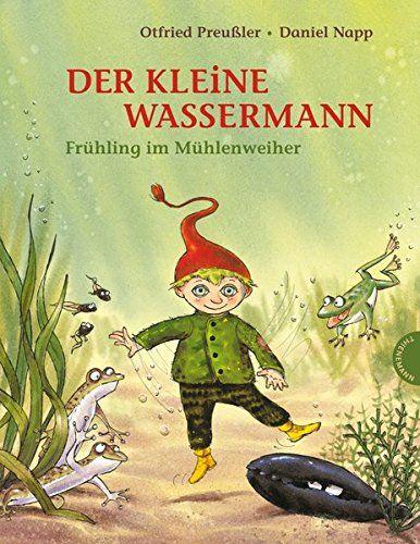 Der kleine Wassermann, Frühling im Mühlenweiher von Otfri... https://www.amazon.de/dp/3522436784/ref=cm_sw_r_pi_dp_x_ypRSybQ0D33BK