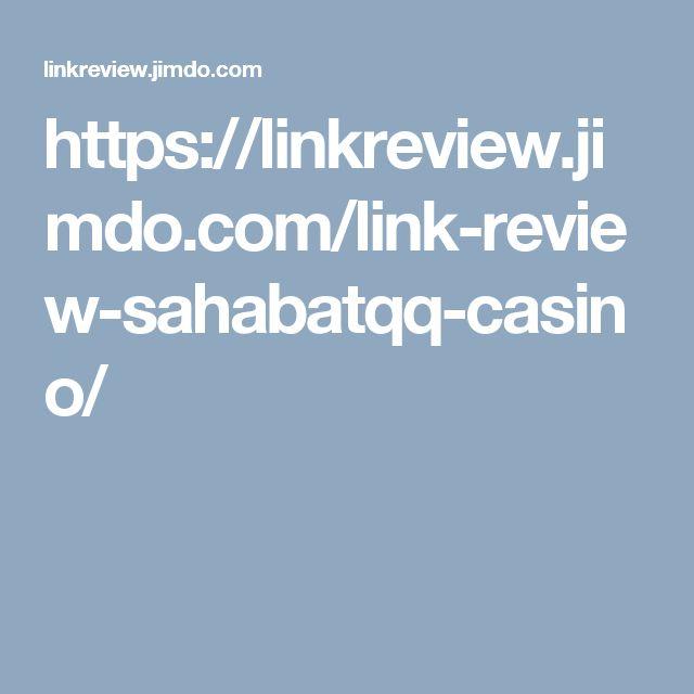 https://linkreview.jimdo.com/link-review-sahabatqq-casino/