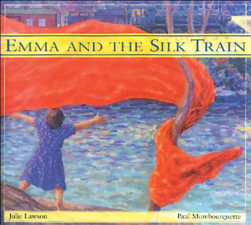 Emma and the Silk Train by Julie Lawson https://www.amazon.ca/dp/1550743880/ref=cm_sw_r_pi_dp_x_23-LybAEZ6XF3