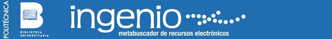 Meta Buscador de recursos electronicos  http://ingenio.upm.es/V/2U3DCK5I6PSS12GHNQGALXI1XMCD48I64R4BG4SR4ANY8VPHQX-12033?FUNC=QUICK-1_handle=GUEST