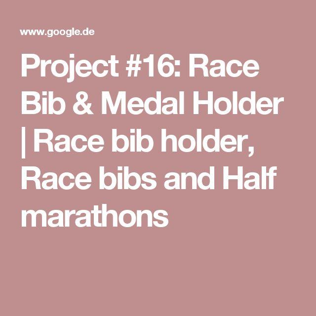 Project #16: Race Bib & Medal Holder | Race bib holder, Race bibs and Half marathons
