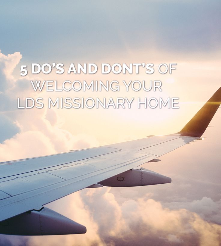 5 Do's and Dont's of Welcoming Your LDS Missionary Home | A must read for LDS missionary moms and families!