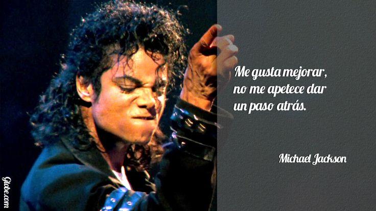 Me gusta mejorar, no me apetece dar un paso atrás – Michael Jackson