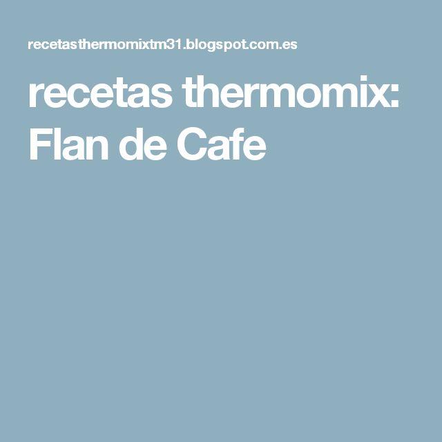 recetas thermomix: Flan de Cafe