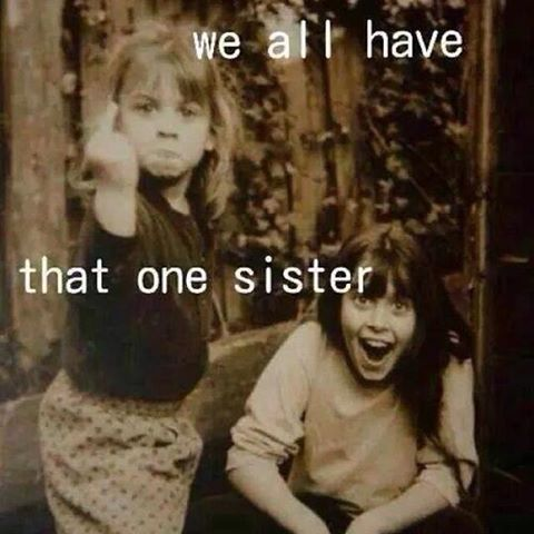 We All Have That One Sister | Funny Pictures, Quotes, Pics, Photos, Images