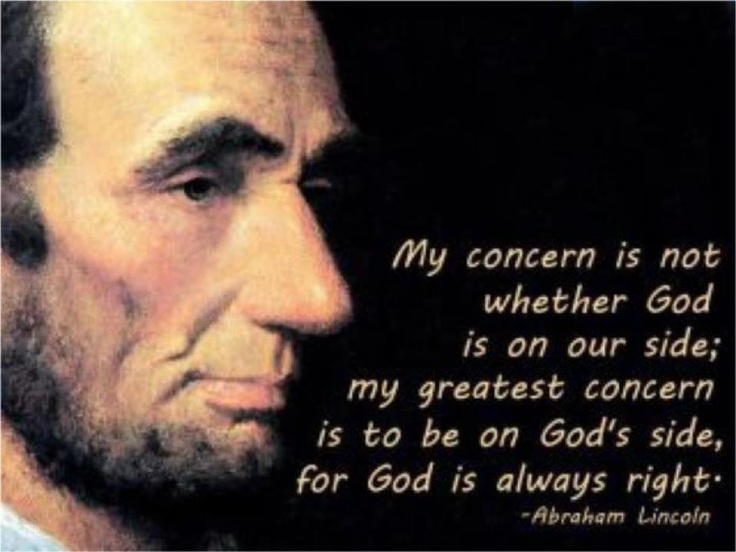 Abe LincolnWords Of Wisdom, Abraham Lincoln, Inspiration, Quotes, Abrahamlincoln, God Side, Faith, Abed Lincoln, Living