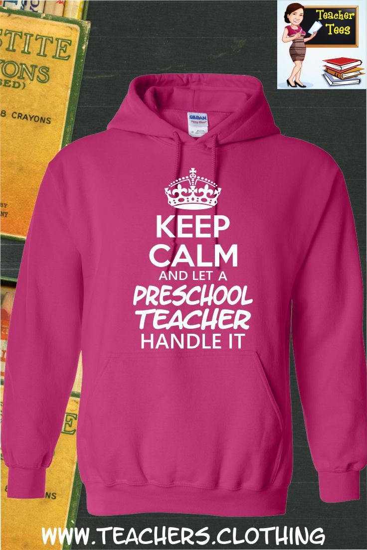 Keep Calm & Let A Preschool Teacher Handle It- Hoodie. A must have for any preschool teacher. 29 Color Options, Sizes S-5XL. Click Here To Order ==> http://www.9nl.us/7juk