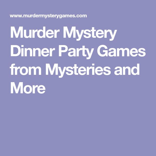 Murder Mystery Dinner Party Games from Mysteries and More