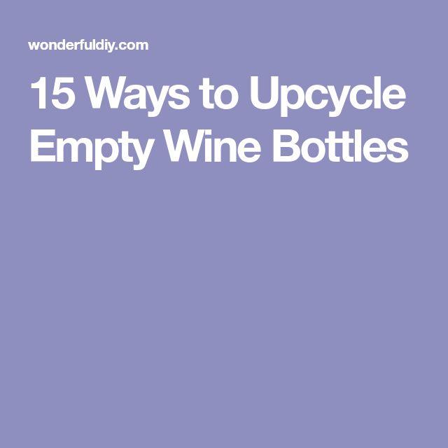 15 Ways to Upcycle Empty Wine Bottles