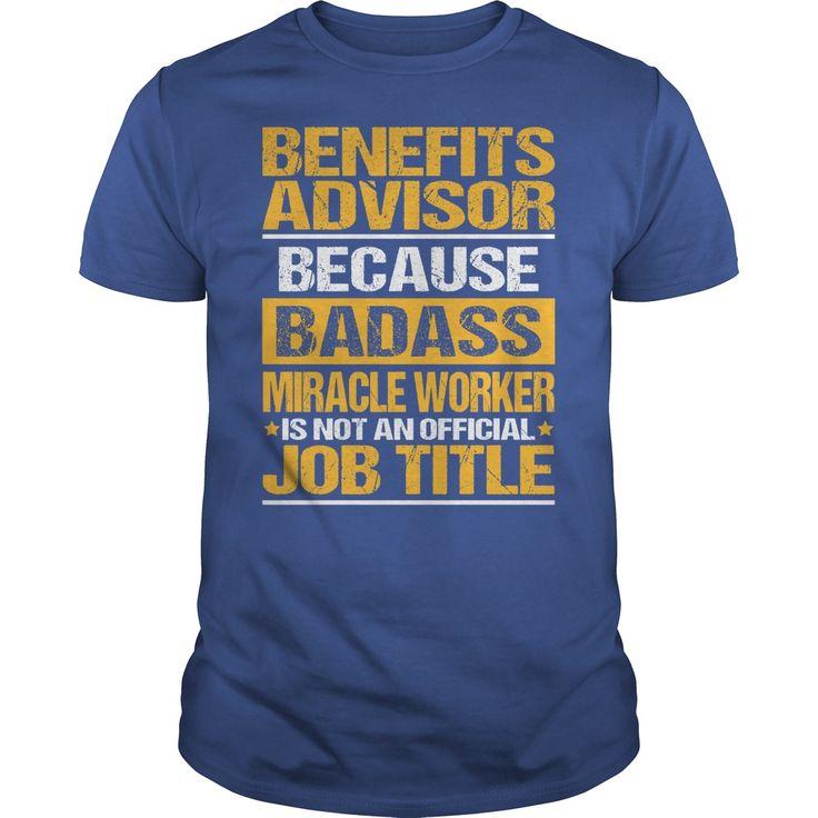 (Top Tshirt Seliing) Awesome Tee For Benefits Advisor [Tshirt Sunfrog] Hoodies, Funny Tee Shirts