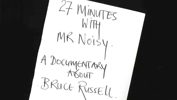 27 minutes with Mr. Noisy- a documentary about Bruce Russell