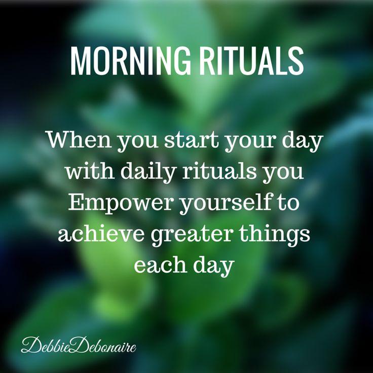 SUCCESSFUL PEOPLE HAVE A MORNING RITUAL  www.debbiemcinosh.co.uk www.debbiedebonaire.com
