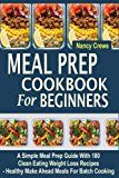 Meal Prep Cookbook For Beginners: A Simple Meal Prep Guide With 100 Clean Eating Weight Loss Recipes  - Healthy Make Ahead Meals For Batch Cooking - https://www.trolleytrends.com/?p=669051