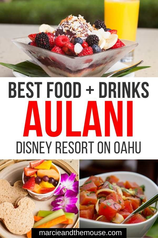 Heading To Disney S Aulani In Oahu Hawaii Find Out All The Best Things To Eat At Aulani A Disney Resort Spa In K In 2020 Aulani Resort Aulani Aulani Disney Resort