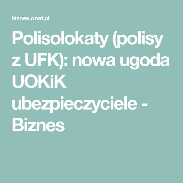 Polisolokaty (polisy z UFK): nowa ugoda UOKiK ubezpieczyciele - Biznes