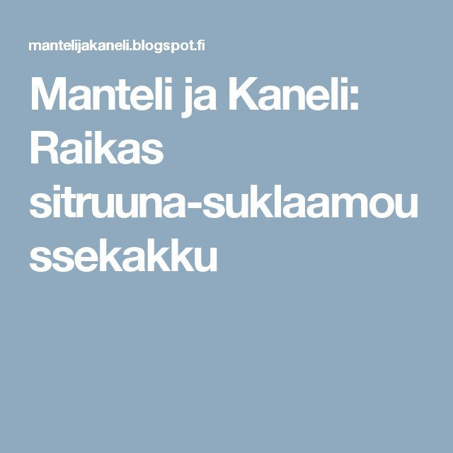 Manteli ja Kaneli: Raikas sitruuna-suklaamoussekakku