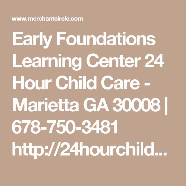 Early Foundations Learning Center 24 Hour Child Care - Marietta GA 30008 | 678-750-3481 http://24hourchildcaregeorgia.com #24hourchildcare #childcare #daycare #earlychildhoodeducation #preschool #child #children #singleparent #workingparent #singledad #singlemom #nowenrolling